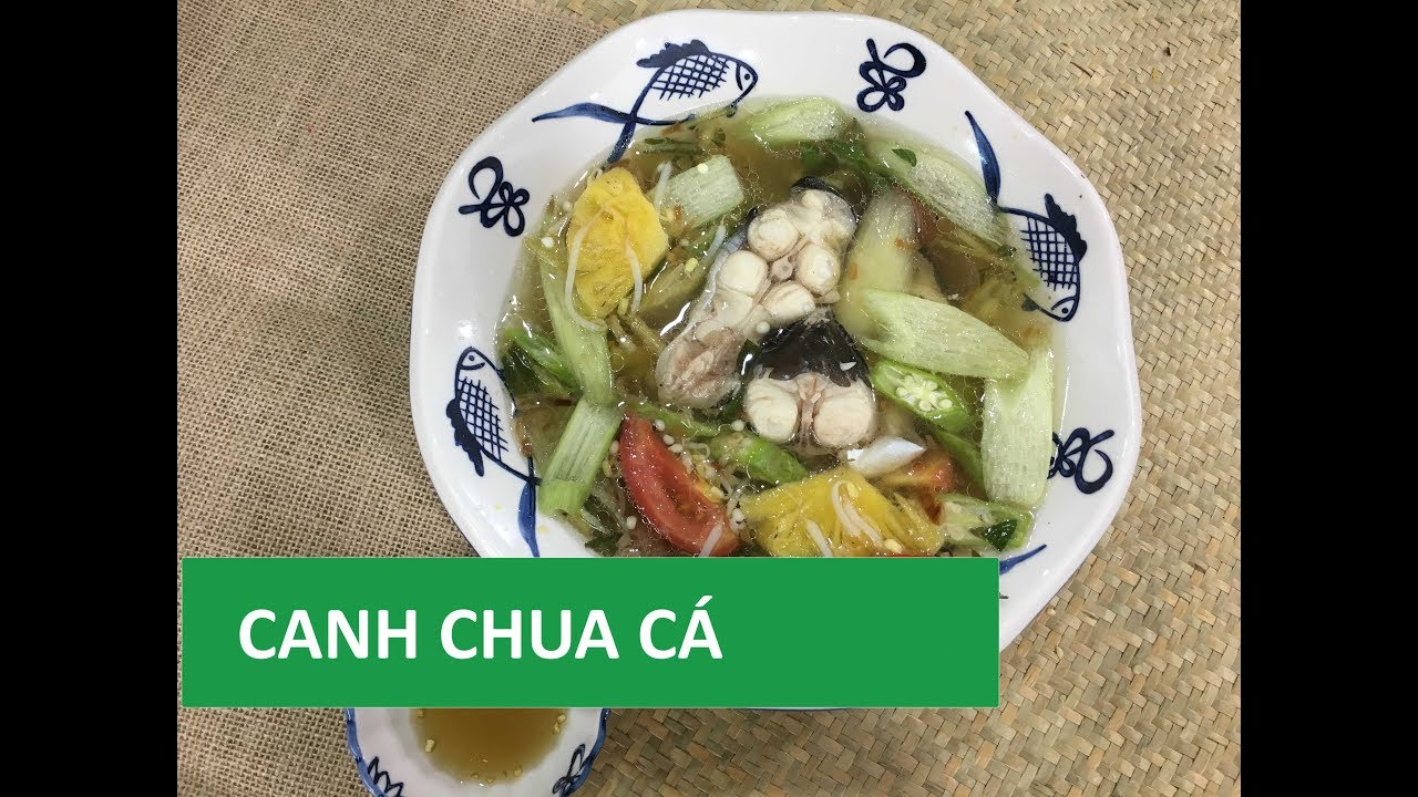 Vietnamese Sour Fish Soup Recipe – Traditional Soup